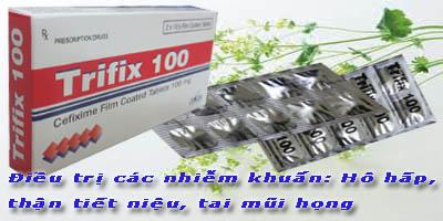 Trifix: Điều trị nhiễm khuẩn - Hô hấp, thận tiết niệu, tai mũi họng